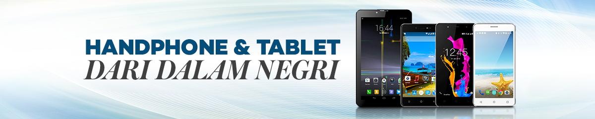 Handphone & Tablet Dari Dalam Negeri