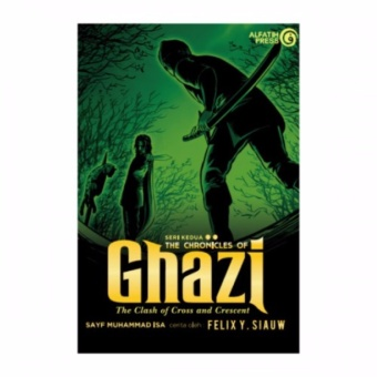 [ORIGINAL] The Chronicles of Ghazi (2): The Clash of Cross andCrescent