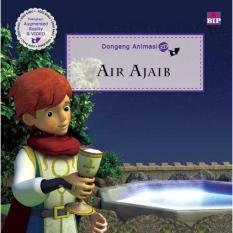 Seri Dongeng Animasi 3D : Air Ajaib - Buku Cerita Anak