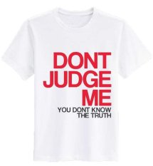 Sz Graphics Dont Judge Me T Shirt Wanita Kaos Wanita T Shirt Fashion T Shirt Kaos Distro Wanita- Putih