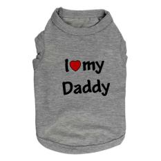 360DSC Motif aku cinta ayahku kemeja anak anjing musim panas pakaian katun rompi jas - abu