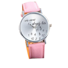 Unisex Fashion Who Cares I'm Already Late Letter Number Watch Women Funny Round Dial Wristwatch Pink (Intl)