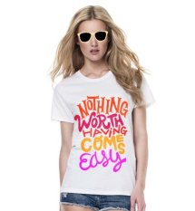 Sz Graphics Worth Easy T Shirt Wanita Kaos Wanita - Putih