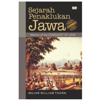 ... The Island of Java Sejarah Tanah Jawa by John Joseph Stockdale Source Harga Buku Sejarah Penaklukan