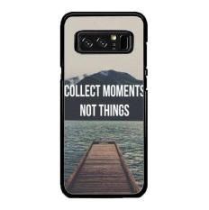 Casing Samsung Galaxy Note 8 Motif Collect Moments Not Things Quote A0945