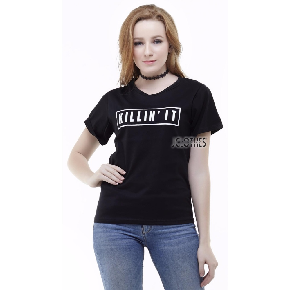 JCLOTHES Kaos Cewe / Tumblr Tee / Kaos Wanita Killin'it -